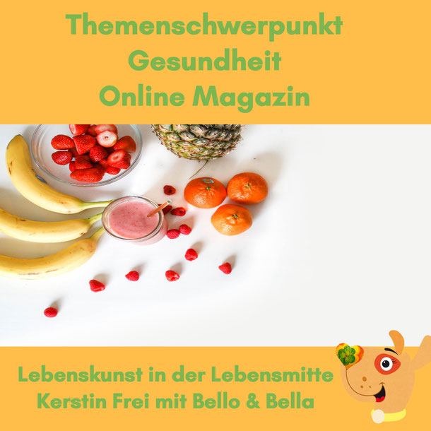 Kerstin Frei. Lebenskunst in der Lebensmitte mit Bello & Bella. Online Magazin. Gesundheit