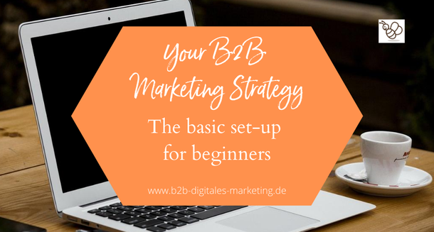 How to set up a digital marketing strategy in B2B Businesses