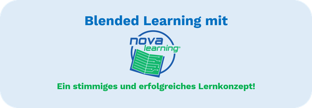 Blended Learning mit nova-learning, ein stimmiges und erfolgreiches Lernkonzept!