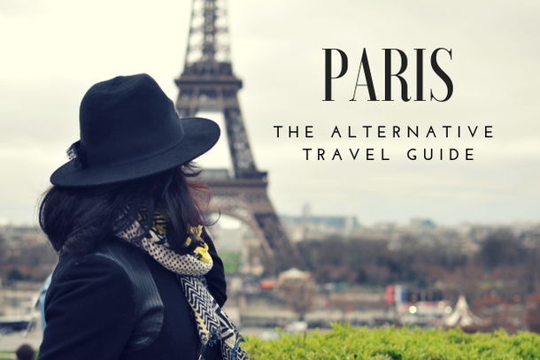 Paris the alternative travel guide