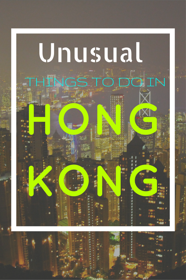 Only in Hong Kong: Unusual and Alternative things to do in Hong Kong. Check it out