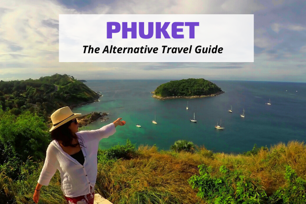 The Alternative Travel Guide to Phuket