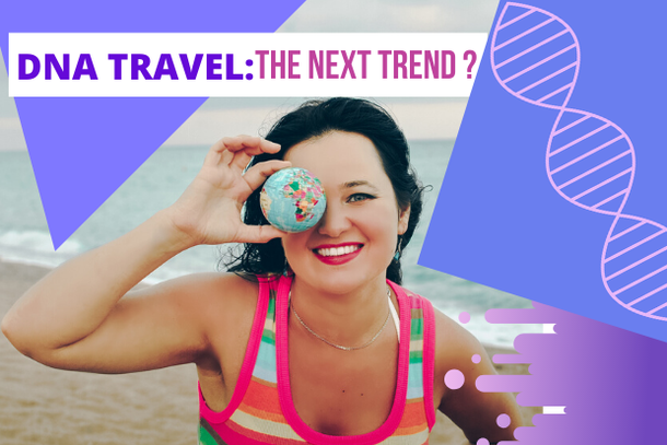 DNA travel: the next trend in tourism