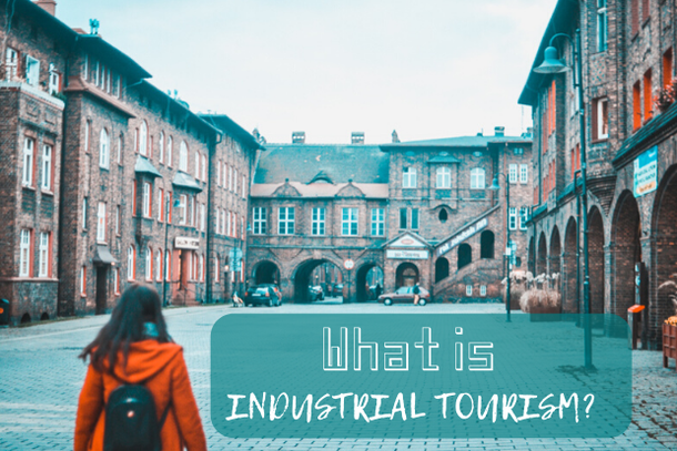 What is industrial and post-industrial tourism?