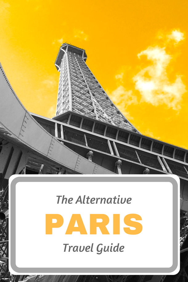 Paris: The Alternative Travel Guide