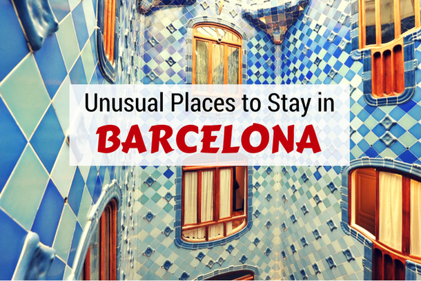 Barcelona Unusual Places to Stay