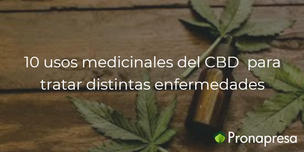 10 usos medicinales del CBD para tratar distintas enfermedades