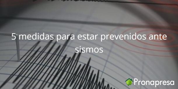 5 medidas para estar prevenidos ante sismos