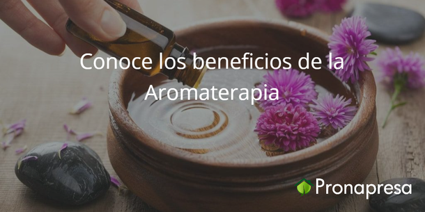 Conoce los beneficios de la Aromaterapia