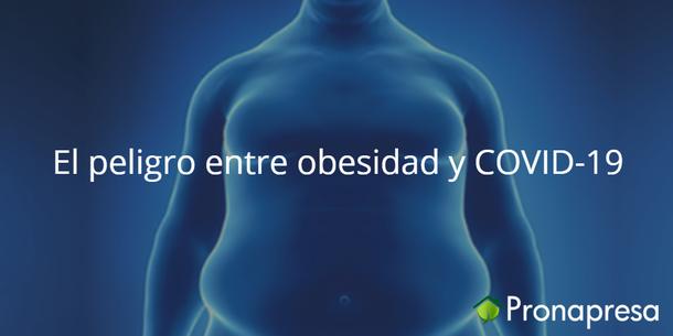 El peligro entre obesidad y COVID-19