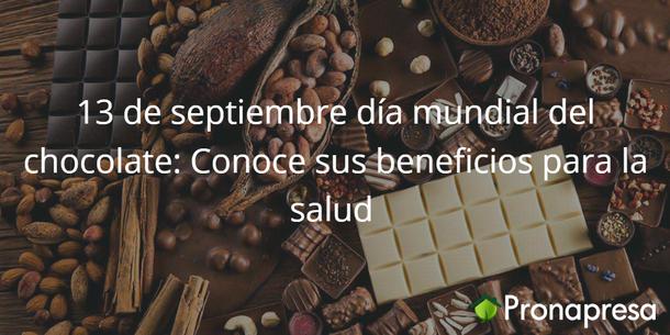 13 de septiembre día mundial del chocolate: Conoce sus beneficios para la salud