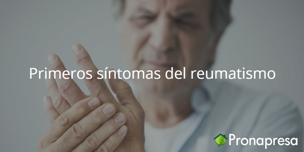 Primeros síntomas del reumatismo