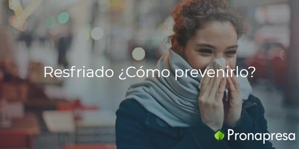 Resfriado ¿Cómo prevenirlo?