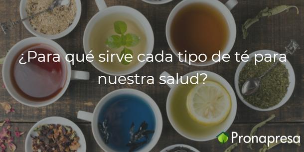¿Para qué sirve cada tipo de té?