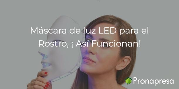 Máscara de luz LED para el Rostro, ¡Así Funcionan!