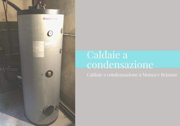 Caldaie a condensazione a Monza e Brianza, G.A. termoidraulica Monza