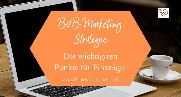 Anleitung um eine digitale Marketingstrategie für B2B Firmen zu erarbeiten