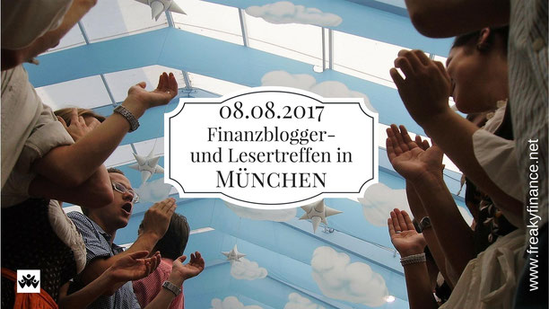 freaky finance,  Finazblogger-Treffen, Leser-Treffen in München, 08.08.2017