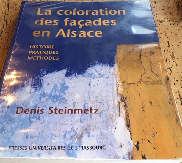 Steinmetz (Denis),La coloration des façades en Alsace: histoire, pratiques, méthode,PUS, 2004 : Un ouvrage de référence pour qui souhaite mieux connaître l'histoire de la coloration des façades