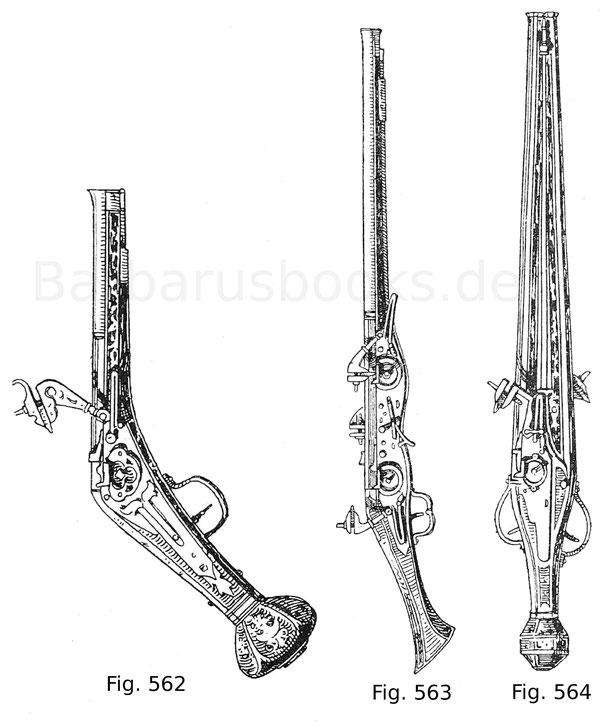 """Fig. 562. Kurzes Faustrohr, sogenannter """"Puffer"""", mit in Bein eingelegtem deutschen Schaft, mit Afterkugel. Nürnberger Arbeit, mit dem Zeichen der Traube. Um 1560. Fig. 563. Langes Faustrohr mit dreifachem Radschloss; die Räder sind gedeckt, die vordere R"""