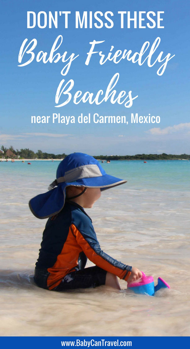 These are our two favourite beaches for babies and toddlers near Playa del Carmen, Mexico. Don't miss these when you visit the Mayan Riviera! | Family Travel | Toddler Travel | Baby Travel | Travel with Baby | #familytravel #travelwithbaby #Mexico #Beache