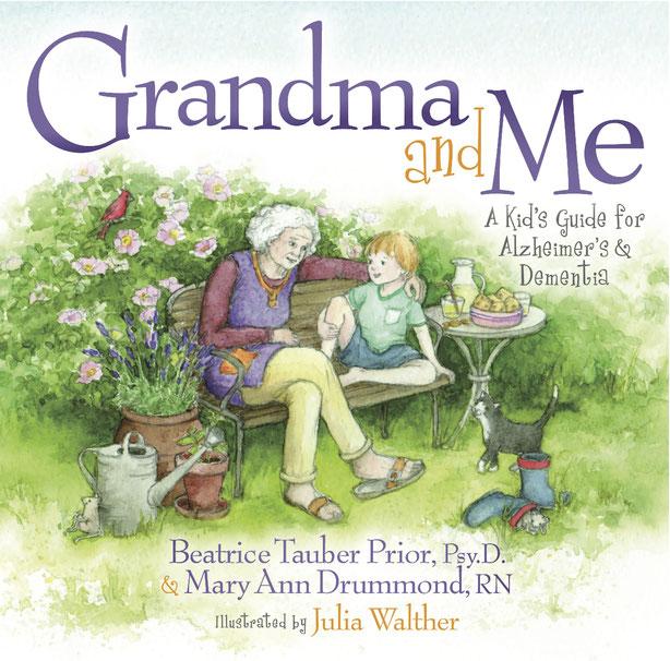 Grandma And Me A Kids Guide For Alzheimers Dementia