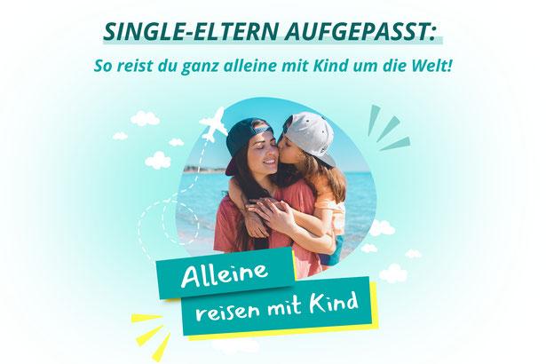 Single Mom auf Reisen mit Kind