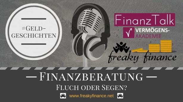 freaky finance, Podcast, FinanzTalk, Finanzberatung Fluch oder Segen, Nettotarife und Honorarberatung als Empfehlung
