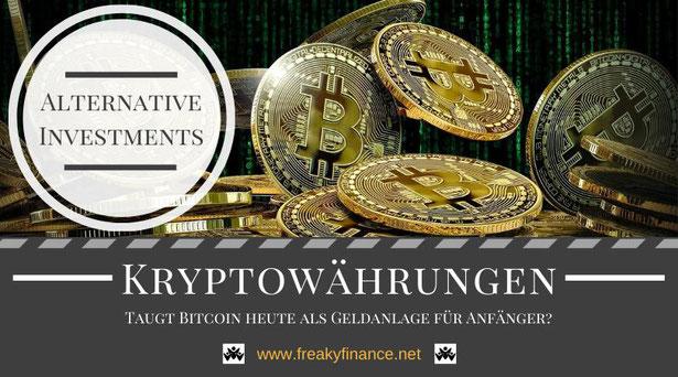 freaky finance, Gastartikel, Kryptowährungen, Bitcoin, Wie handeln? Taugt Bitcoin als Geldanlage für Anfänger?