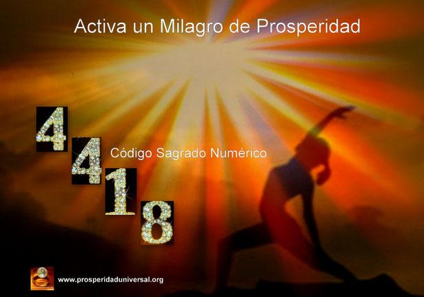 ACTIVA LA ENERGÍA MÁGICA DE LOS MILAGROS - MILAGRO DE PROSPERIDAD -CÓDIGO SAGRADO NUMÉRICO  AGESTA -  4418 - MÉTODO Y AFIRMACIONES PODEROSA PROSPERIDAD UNIVERSAL.