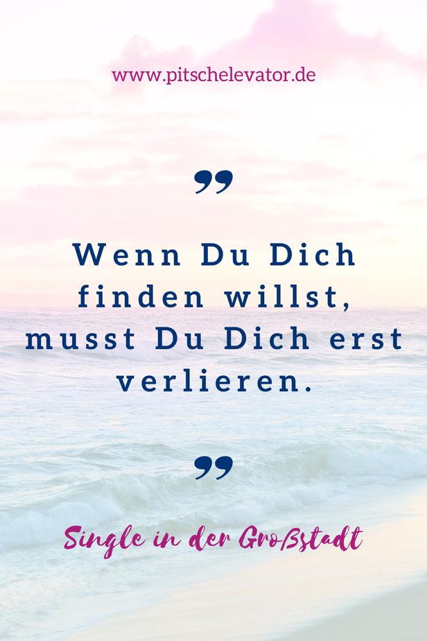 Wenn Du Dich finden willst, musst Du Dich erst verlieren - Zitate und Sprüche von Instagramerin und Bloggerin Singlin der Großstadt Hamburg