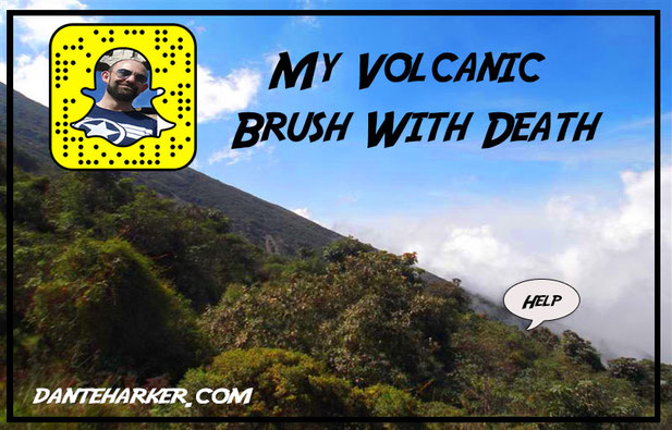 My volcanic brush with death - Dante Harker