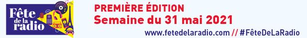Fête de la radio, première édition, semaine du 31 mai 2021