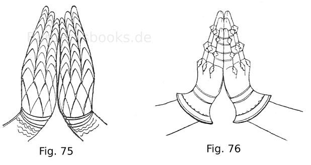 Fig. 75. Lederhandschuh mit schuppenförmig angeordneten Eisenplättchen benäht vom Grabmal des Sir Richard von Burlingthorpe um 1310. Fig. 76. Eisenhandschuh vom Grabmal eines Ritters aus der Familie der Eresby in der Spielsbykirche in Lincolnshire um 1410