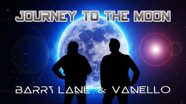 "Barry Lane & Vanello ""Journey To The Moon"" (Remake)"
