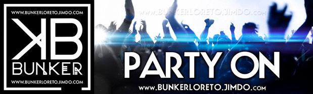 PARTY ON • BUNKER CLUB LORETO • VIVE LA MEJOR FIESTA EN EL ANTRO QUE ESPERABAS...