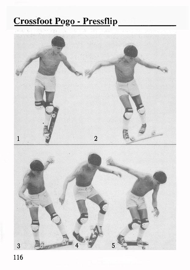 Rodney Mullen, Schweden 1985. Trick: Crossfoot Pogo Pressflip.