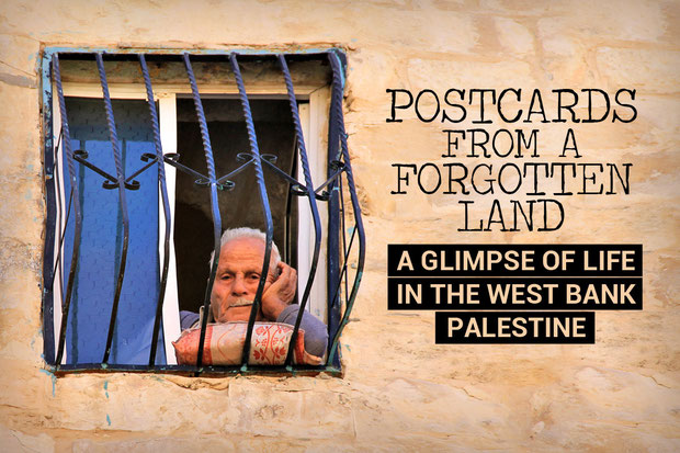 Postcards from a forgotten Land - A glimpse of life in the West Bank, Palestine © Sabrina Iovino | JustOneWayTicket.com