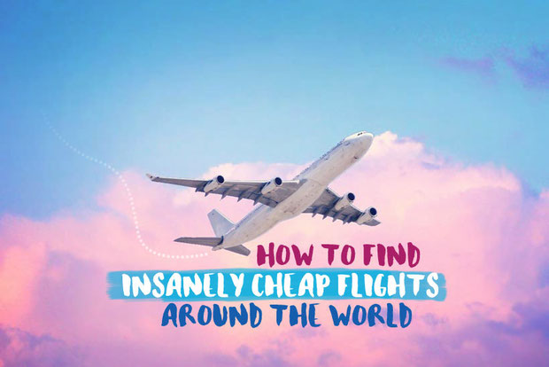 How To Find Insanely Cheap Flights Around The World | via @Just1WayTicket