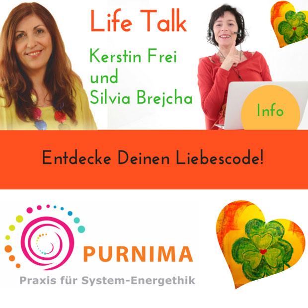 Life Talk Kerstin Frei Silvia Brejcha Entdecke Deinen Liebescode Energethik Systemische Aufstellungsarbeit Wien Coaching Kinesiologie