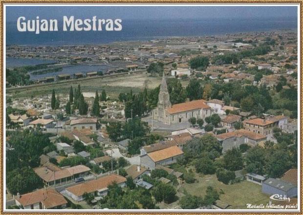 Gujan-Mestras autrefois : Vue aérienne du quartier de l'Eglise Saint Maurice, Bassin d'Arcachon (carte postale, collection privée)