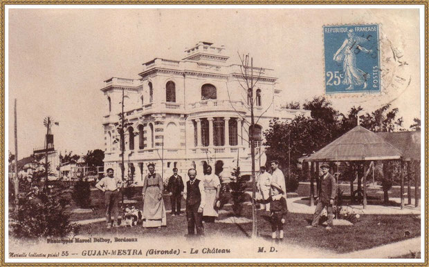Gujan-Mestras autrefois : environ 1910, le Château Mader, Bassin d'Arcachon (carte postale, collection privée)