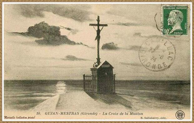 Gujan-Mestras autrefois :  en 1924, la Croix des Marins sur la Jetée du Christ au Port de Larros, Bassin d'Arcachon (carte postale, collection privée)