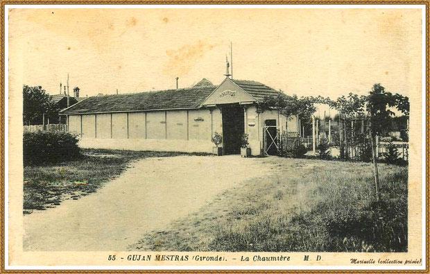 """Gujan-Mestras autrefois : """"La Chaumière"""" entrée , Bassin d'Arcachon (carte postale, collection privée)"""