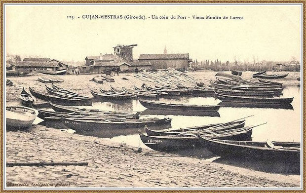 Gujan-Mestras autrefois : L'anse principale du Port de Larros aux environs de 1910 (avec le moulin en fond), Bassin d'Arcachon (carte postale, collection privée)