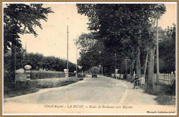 Gujan-Mestras autrefois : La Hume, Route de Bordeaux vers Meyran , Bassin d'Arcachon (carte postale, collection privée)