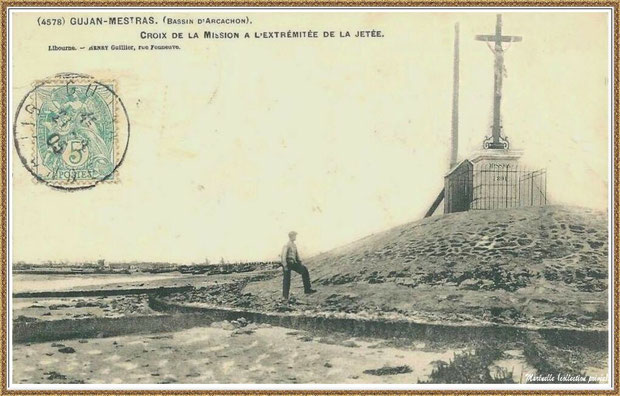 Gujan-Mestras autrefois : en 1905, la Jetée du Christ et son phare, Port de Larros, Bassin d'Arcachon (carte postale - version NB, collection privée)