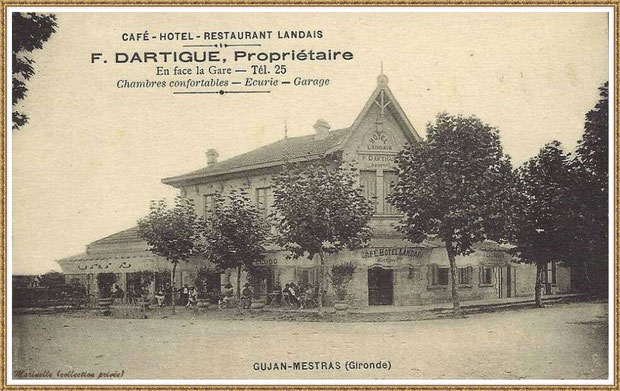"Gujan-Mestras autrefois : le ""Café-Restaurant-Hôtel Landais"" (face à la Gare) au temps de Mr F. Dartigue, Bassin d'Arcachon (carte postale, collection privée)"