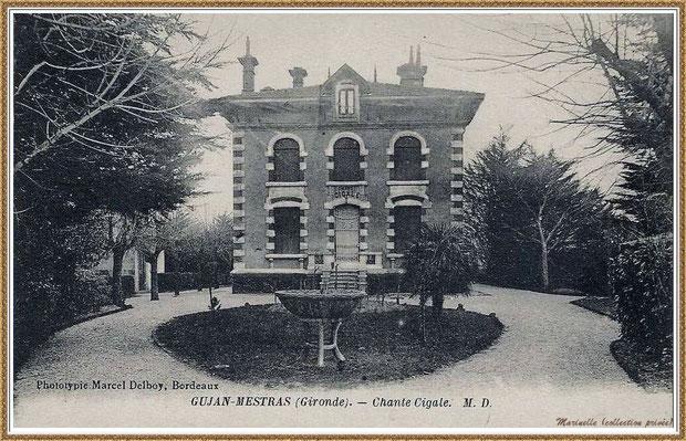 """Gujan-Mestras autrefois : vers 1912, la villa """"Chante Cigale"""", Rue de la Liberté, Bassin d'Arcachon (carte postale, collection privée)"""