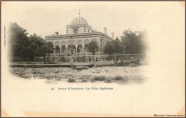 La Villa Algérienne aux environs de 1901, Village de L'Herbe, Bassin d'Arcachon (carte postale ancienne, collection privée)